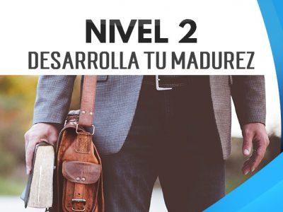 NIVEL 2 – Desarrolla tu Madurez