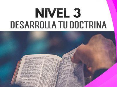 NIVEL 3 – Desarrolla tu Doctrina