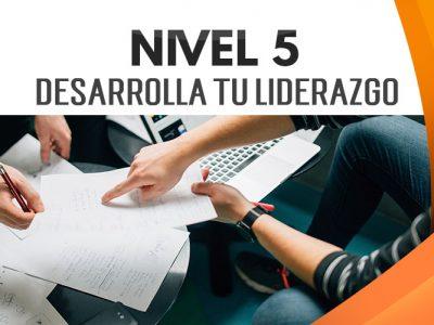 NIVEL 5 – Desarrolla tu Liderazgo